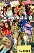 Imperfections ---Perfect For You (SwaSan fs) by mars_111
