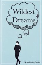 Wildest Dreams✔ Book 1 by Never_Ending_Story7