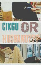 [OG]  CIKGU OR HUSBAND??? [FF + ROMANCE + TF + RANDOM] by Alia_Razak