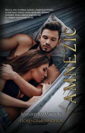 Amnezic (Finalizată)  by Florentina_Ioana