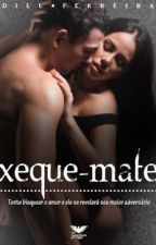 XEQUE-MATE by Dillferreira
