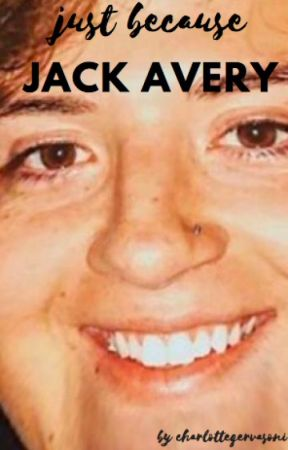 just because jack avery by charlottegervasoni