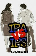 IPA VS IPS by AsihNuraidah