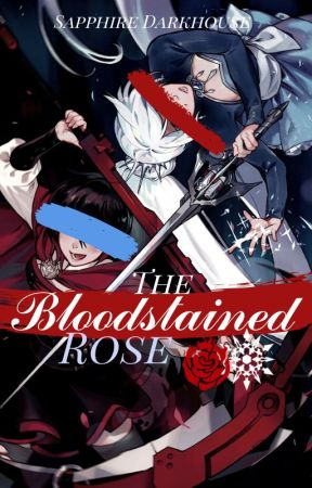 The Bloodstained Rose by Sapphire_Darkhouse