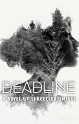 Deadline by threecloudyminds