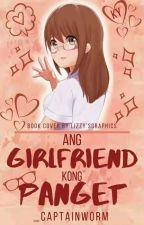 Ang Girlfriend Kong Panget by captainworm