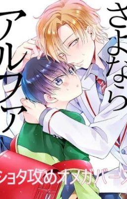 Đọc truyện ABO_Sayonara Alpha _ Ichinashi Kimi