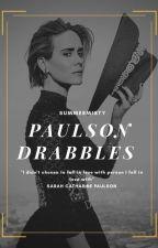 Paulson Drabbles ♡ by -summermist