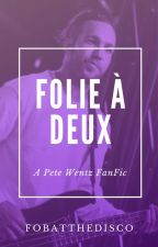 Folie à Deux by Fobatthedisco