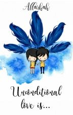 Unconditional Love Is... by affarhah
