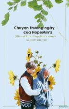 [TRUYỆN DÀI] Chuyện thường ngày của HopeMin (Slice of life - HopeMin's stories) by hopeminworld