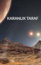 KARANLIK TARAF by hayallerinikovalayan
