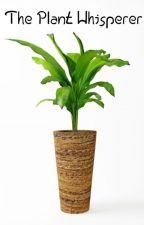 The Plant Whisperer [Traduccion] by yuki_yuki1234