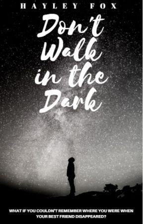 Don't Walk in the Dark by Haylexia