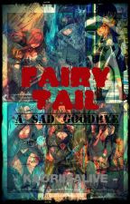 A Sad Goodbye - a fairy tail fanfic by Kaoriisalive