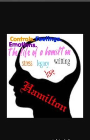 Controls, feelings, emotions: the life of a hamilton by maddie_504