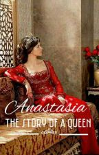 Anastasia-The story of a Queen by turkeymylove