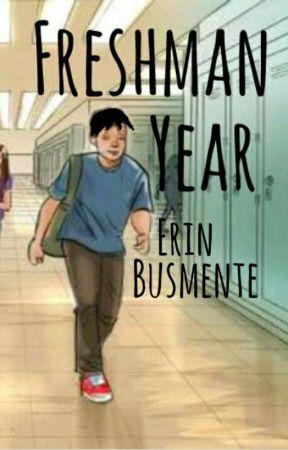 Freshman Year by dorkydandelion