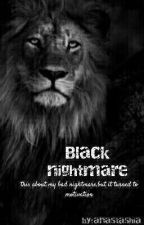 BLACK NIGHTMARE by anastashiafebrina