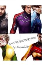 Save Me One Direction by KissYou1D101