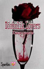Diabolik Lovers Imagines by Your_Girlfriendy