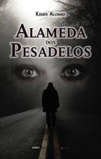 Alameda dos Pesadelos by KarenAlvares