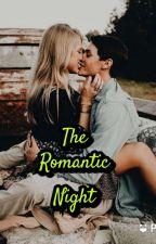 THE ROMANTIC NIGHT  by merakels29
