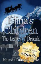 Mina's Children: The Legacy of Dracula (#OpenNovellaContest) by NatashaDuncanDrake
