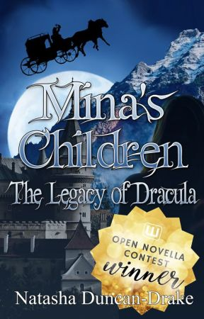 Mina's Children: The Legacy of Dracula (#OpenNovellaContest) by NatashaDuncanDrake