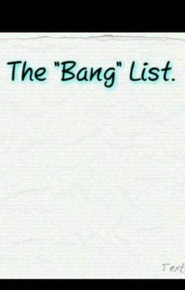 """The """"Bang"""" List"""