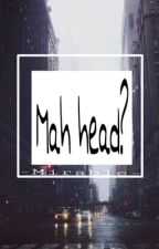 Mah head? by -Mirable-