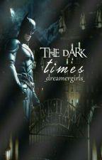 The Dark Times » Gotham by _dreamergirls_
