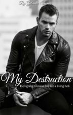 My Destruction (Editing) by intimatehoney