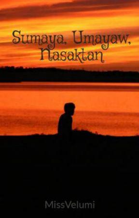 Sumaya, Umayaw, Nasaktan by MissVelumi