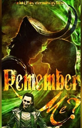 Remember Me? [Loki Fanfiction] by eternalwayfarer