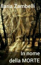 In nome della Morte by ilaria_fujoshi