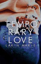 Temporary Love   coming '20 by fallenperidot