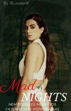 Mad Nights  by SluuunaW