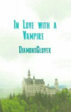 In Love with a Vampire by DancingInMoonlight1