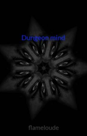 Dungeon mind by flameloude