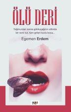 ÖLÜ DERİ (TAMAMLANDI) by Egemen_Erdem