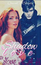Shadow Love #1+2 by QueenOffShade