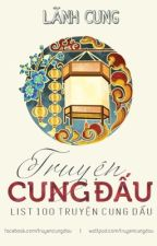 List 100 truyện Cung Đấu - LÃNH CUNG by truyencungdau