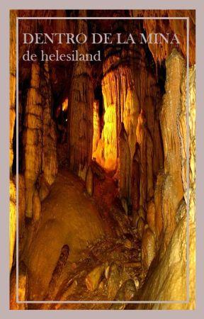 dentro de la mina by helesis
