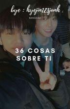 36 cosas sobre ti by hyejin123jung