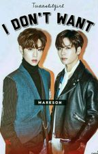 I don't want [Markson]      #KPOPAWARDSWATTPAD by Tuanslilgirl
