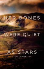 Her Bones Were Quiet as Stars by tranquilstars