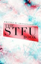The STFU book by ShaylenJackson