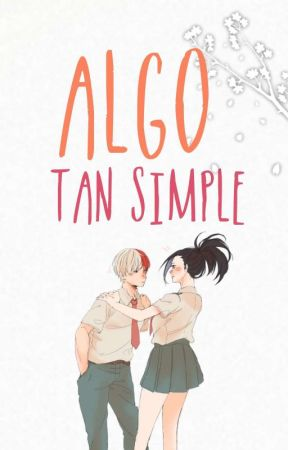 Algo tan simple | TodoMomo  by XxZein
