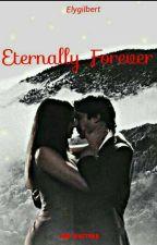 Eternally Forever by elygilbert